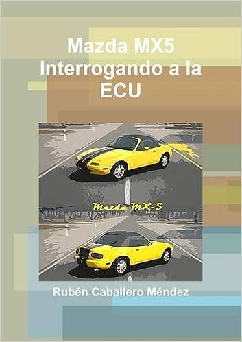 Book Mazda Mx5 Interrogando a la Ecu (Spanish Edition)