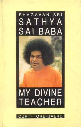 Bhagavan Sri Sathya Sai Baba: My Divine Teacher pdf