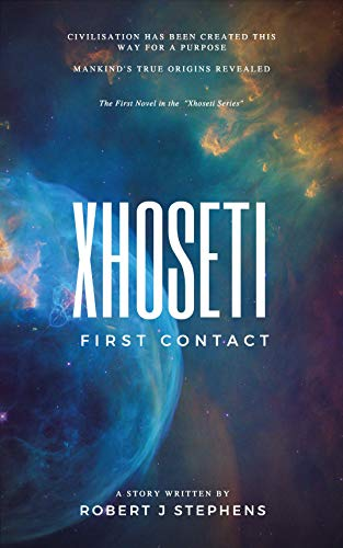 XHOSETI: FIRST CONTACT by [STEPHENS, ROBERT J]