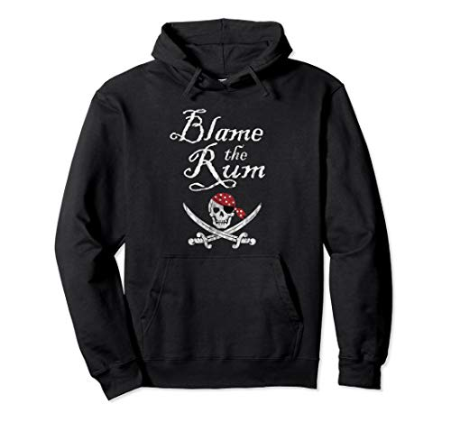 Talk Like a Pirate Day Blame The Rum Pirate Drinking Arrgh Pullover Hoodie ()