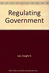 Regulating Government: A Preface to Constitutional Economics