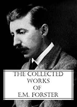 The Collected Works of E.M. Forster by [Forster, E.M.]