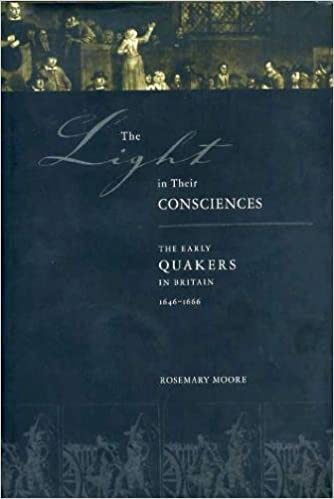 The Light in Their Consciences: The Early Quakers in Britain, 1646–1666