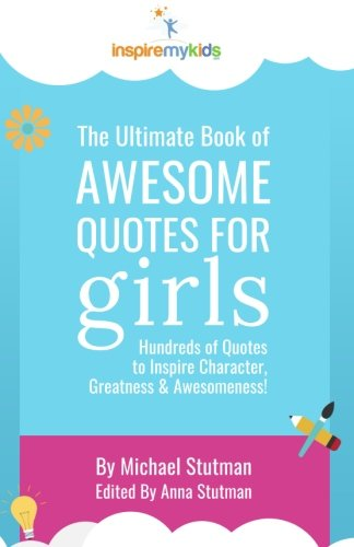 Girl Power Inspiring Quotes For Girls Inspire My Kids Stunning Inspiring Quotes For Teens