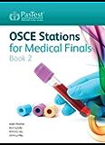 OSCE Stations for Medical Finals Book 2