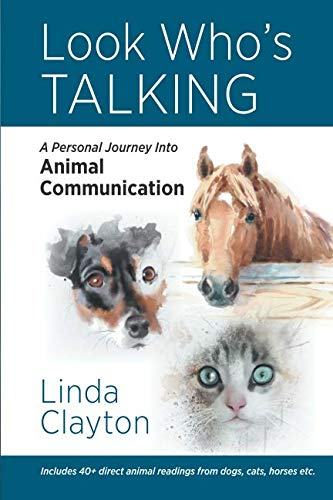 LOOK WHO'S TALKING: A Personal Journey into Animal Communication