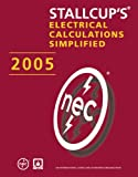 Stallcup's ® Electrical Calculations Simplified, 2005 Edition, Stallcup, James G., 0763744085