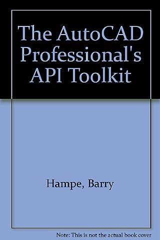 The Autocad Professional Api Toolkit (Autocad Api)