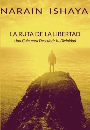 la-ruta-de-la-libertad-una-guia-para-dscubrir-tu-divinidad-spanish-edition