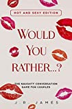 Would you rather...? The Naughty Conversation
