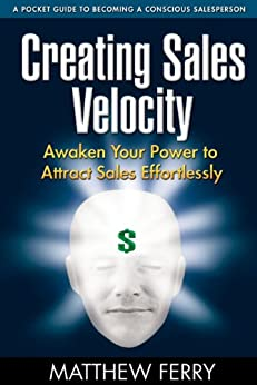 Creating Sales Velocity by [Ferry, Matthew]