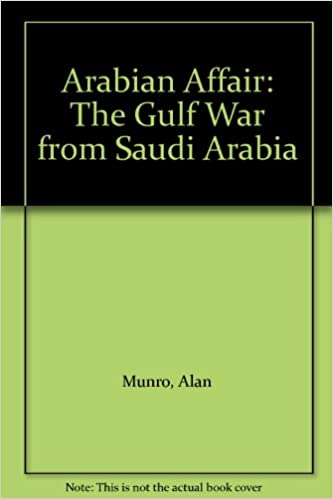 An Arabian Affair: Gulf War from Saudi Arabia