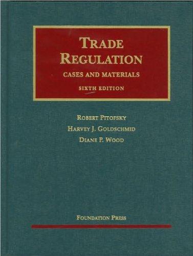 Download Robert Pitofsky, Harvey J. Goldschmid,Diane P. Wood'sTrade Regulation, 6th (University Casebook Series) [Hardcover](2010) pdf epub