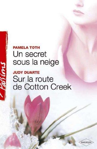 Un secret sous la neige - Sur la route de Cotton Creek (Harlequin Passions) (French Edition)