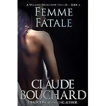 Femme Fatale: A Vigilante Series crime thriller