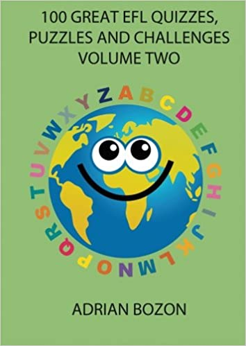 100 Great EFL Quizzes, Puzzles and Challenges Volume Two ...