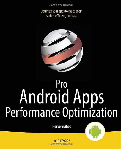 [PDF] Pro Android Apps Performance Optimization Free Download | Publisher : Apress | Category : Computers & Internet | ISBN 10 : 1430239999 | ISBN 13 : 9781430239994