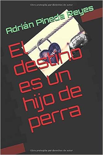 El Destino Es Un Hijo De Perra Spanish Edition Paperback August 31 2018