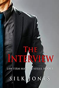 The Interview: Law Firm Masters Series, Book 1 by Silk Jones ebook deal