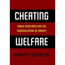 Cheating Welfare: Public Assistance and the Criminalization of Poverty