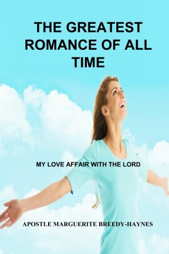 Download The Greatest Romance Of All Time: My Love Affair With the Lord ebook