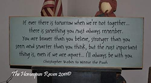 WoodenSign Large 12x30 If Ever There is Tomorrow Winnie The Pooh Christopher Robin Full Qoute Handpainted Primitive Wood Sign Promise Me New Font Style 9 x 24 inch ()