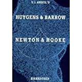 Huygens and Barrow, Newton and Hooke : Pioneers in Mathematical Analysis and Catastrophe Theory from Involutes to Quasi-Crystalls, Arnold, V. I., 0817623833