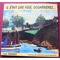 Il etait une fois douarnenez par Jean Pencalet