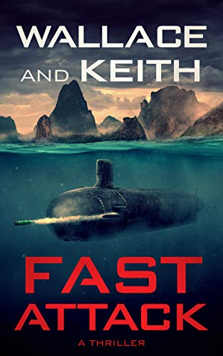 Fast Attack (The Hunter Killer Series Book 4) by Don Keith