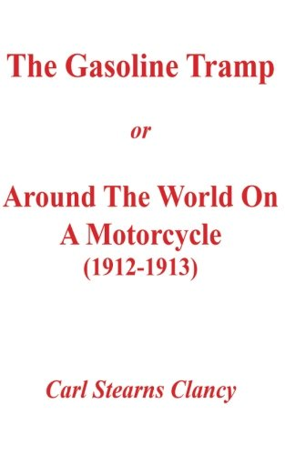 The Gasoline Tramp or Around the World on a Motorcycle (1912-1913) pdf epub