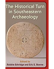 The Historical Turn in Southeastern Archaeology (Florida Museum of Natural History: Ripley P. Bullen Series)