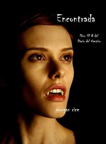 Encontrada (Libro # 8 En Los Diarios Del Vampiro) (Diario de un Vampiro