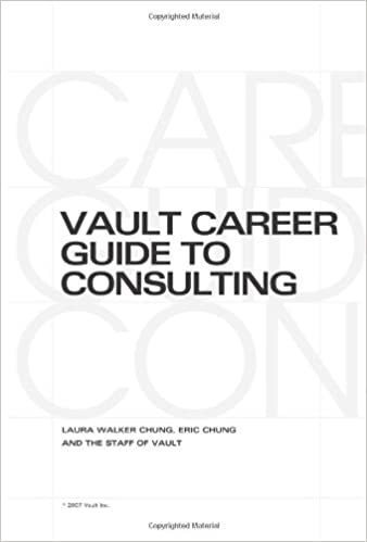 Vault Career Guide To Consulting (Vault Career Library): Eric Chung, Laura  Walker Chung: 9781581315318: Amazon.com: Books