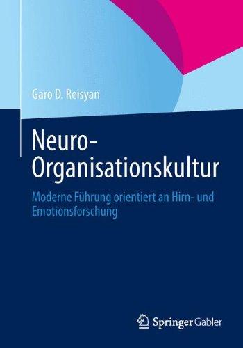 Neuro-Organisationskultur. Moderne Führung orientiert an Hirn- und Emotionsforschung