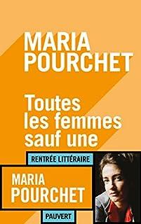 Toutes les femmes sauf une, Pourchet, Maria