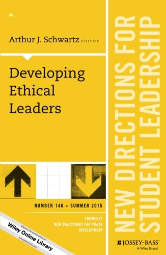 Developing Ethical Leaders: New Directions for Student Leadership, Number 146 (J-B SL Single Issue Student Leadership)