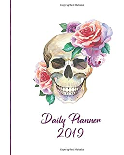 Daily Planner 2019: Pretty Skull with Flowers, Goth Planner, large size, daily