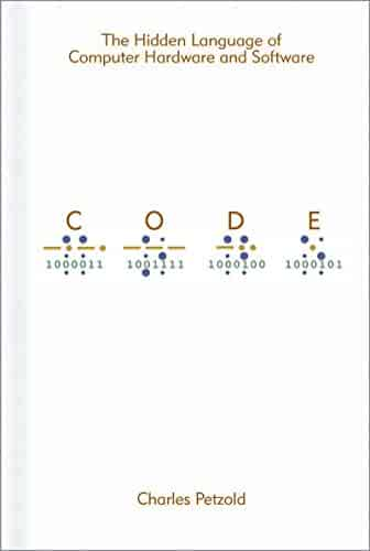 Code: The Hidden Language of Computer Hardware and Software (Developer Best Practices)