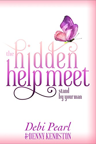 The Hidden Help Meet: Standing Behind Your Man [Debi Pearl] (Tapa Blanda)