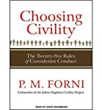img - for [ Choosing Civility: The Twenty-Five Rules of Considerate Conduct (, CD) - IPS [ CHOOSING CIVILITY: THE TWENTY-FIVE RULES OF CONSIDERATE CONDUCT (, CD) - IPS ] By Forni, P M ( Author )Dec-05-2011 Compact Disc book / textbook / text book