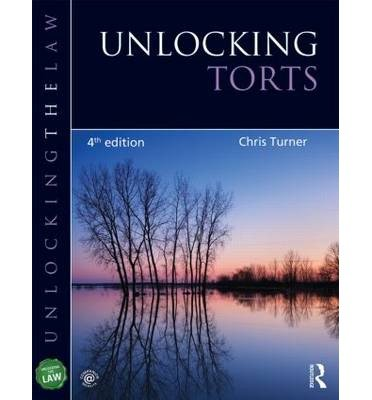 [(Unlocking Torts )] [Author: Chris Turner] [Mar-2014]