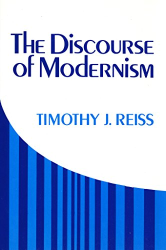 The discourse of modernism kindle edition by timothy j reiss the discourse of modernism by reiss timothy j fandeluxe Choice Image