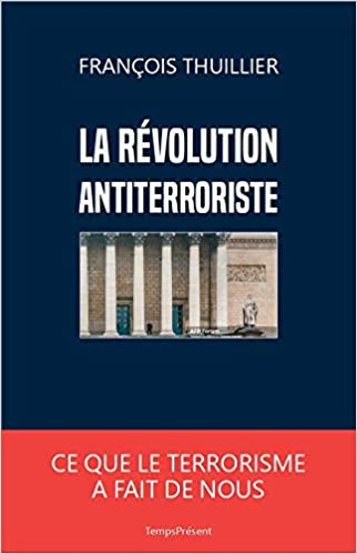 Amazon.fr - La révolution antiterroriste - Thuillier, François, Sageman,  Marc - Livres