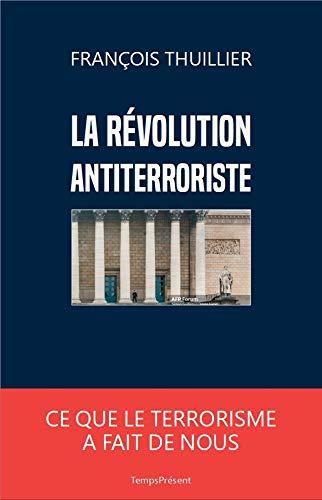 La révolution antiterroriste - François Thuillier