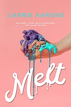 Melt by [Aarons, Carrie]