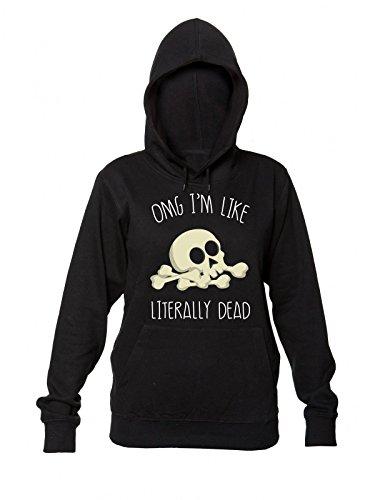 Donna Like Dead Literally da Women's Felpa I'm Sarcastic Cappuccio Hooded con Sweatshirt Quote Omg q1HSvwW