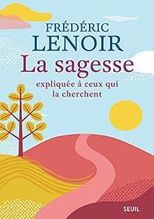 La sagesse expliquée à ceux qui la cherchent, Lenoir, Frédéric