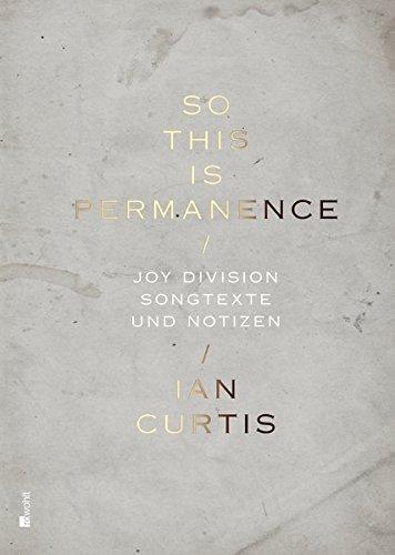 So This Is Permanence: Joy Division - Songtexte und Notizen Gebundenes Buch – 27. März 2015 Jon Savage Deborah Curtis Ian Curtis Jan Böttcher