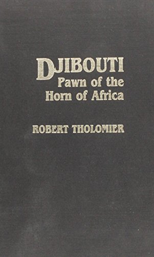 Djibouti: Pawn of the Horn of Africa