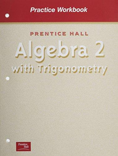 Algebra 2 With Trigonometry (Practice Workbook)